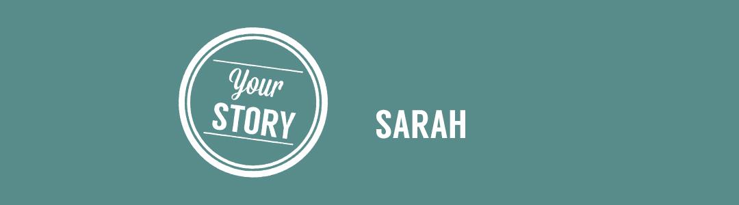 Your Story sarah